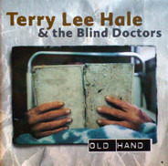 Terry Lee Hale & The Blind Doctors - Old Hand