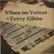 Terry Gibbs - Vibes on Velvet