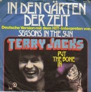 Terry Jacks - In Den Gärten Der Zeit / Put The Bone In