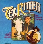Tex Ritter - The Singing Cowboy: 30 Early Songs 1935-1939