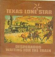 Texas Lone Star - Desperados Waiting for the Train