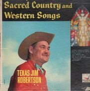 Texas Jim Robertson - Sacred Country And Western Songs