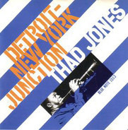 Thad Jones - Detroit-New York Junction