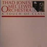 Thad Jones / Mel Lewis Orchestra - A Touch of Class