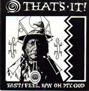 That's It! - Fast / Feel / Oh My God