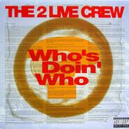 The 2 Live Crew - Who's Doin' Who / The Caper