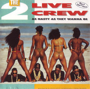 The 2 Live Crew - As Nasty as They Wanna Be