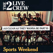 The 2 Live Crew - Sports Weekend (As Clean As They Wanna Be Part II)