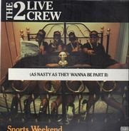 The 2 Live Crew - Sports Weekend (As Nasty As They Wanna Be Part II)