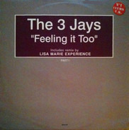 The 3 Jays - Feeling It Too (Part 1)