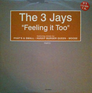 The 3 Jays - Feeling It Too (Part 2)