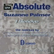 The Absolute Featuring Suzanne Palmer - I Believe (The Remixes By K-Klass - Benji Candelario)