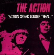 The Action - Action Speak Louder Than...
