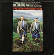 The Alexander Brothers - These Are My Mountains