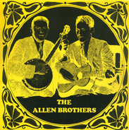 The Allen Brothers - When You Leave, You'll Leave Me Sad