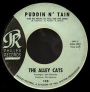 The Alley Cats - Puddin N' Tain (Ask Me Again I'll Tell You The Same)