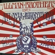 The Allman Brothers Band - Live At The Atlanta International Pop Festival July 3 & 5, 1970