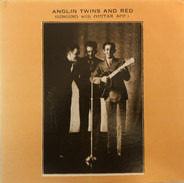 The Anglin Brothers - Anglin Twins and Red Singing with Guitar Acc