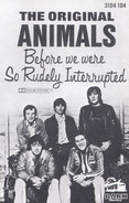 The Animals - Before We Were So Rudely Interrupted