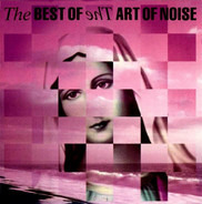 The Art Of Noise - The Best Of The Art Of Noise