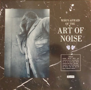 The Art Of Noise - (Who's Afraid Of?) The Art Of Noise