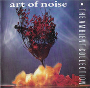 The Art Of Noise - The Ambient Collection