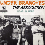 The Association - Under Branches / Hear In Here