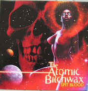 The Atomic Bitchwax - Spit Blood