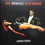 Atomic Bitchwax - Gravitron
