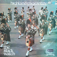 The Band Of The Black Watch - Highland Pageantry