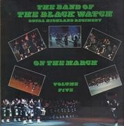 The Band Of The Black Watch - On The March Volume Five