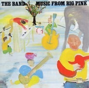 The Band - Music from Big Pink