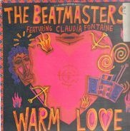 The Beatmasters Featuring Claudia Fontaine - Warm Love - The Remixes