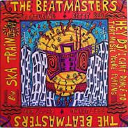 The Beatmasters - Hey DJ / I Can't Dance (To That Music You're Playing) / Ska Train