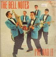 The Bell Notes - I've Had It