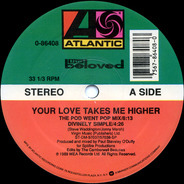 The Beloved - Your Love Takes Me Higher