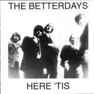 The Betterdays - Here 'Tis
