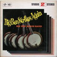 The Big Ben Banjo Band - Big Ben Strikes Again