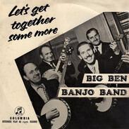 The Big Ben Banjo Band - Let's Get Together Some More