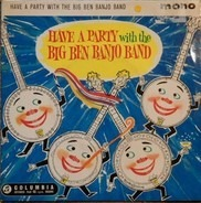 The Big Ben Banjo Band With Mike Sammes Singers - Have A Party With The Big Ben Banjo Band