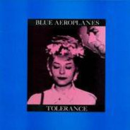 The Blue Aeroplanes - Tolerance