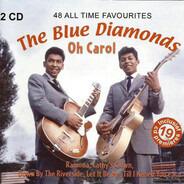 The Blue Diamonds - 48 All Time Favourites / Oh Carol