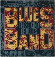 The Blues Band - These Kind of Blues