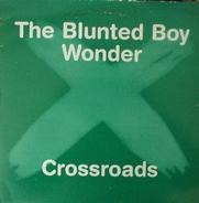 The Blunted Boy Wonder - Crossroads