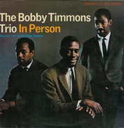The Bobby Timmons Trio - In Person - Recorded 'Live' At The Village Vanguard