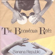 The Boomtown Rats - Banana Republic