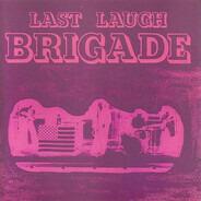 The Brigade - Last Laugh