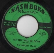 The Bright Stars - Let Thy Will Be Done / God Will Bring Things Out