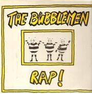The Bubblemen - The Bubblemen Rap!