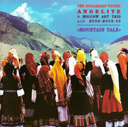 The Bulgarian Voices Angelite & Moscow Art Trio With Huun-Huur-Tu - Mountain Tale